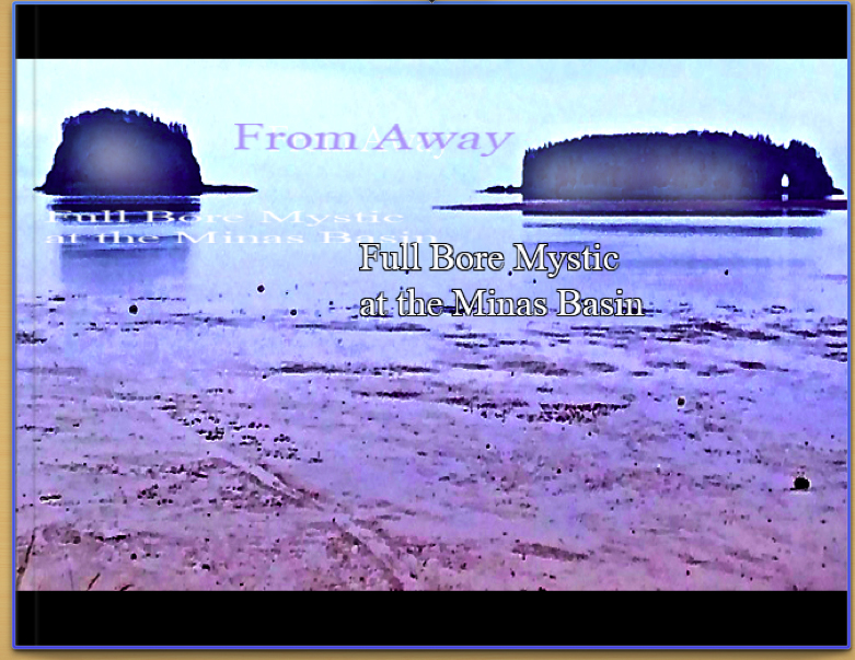 From Away - Full Bore Mystic at the Minas Basin 